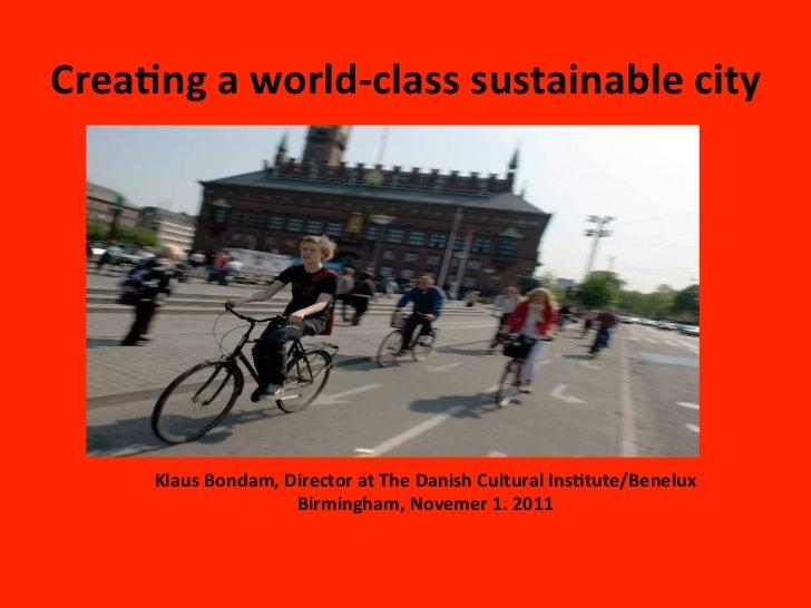 Crea%ng a world-‐class sustainable city                                                            Klaus Bo...