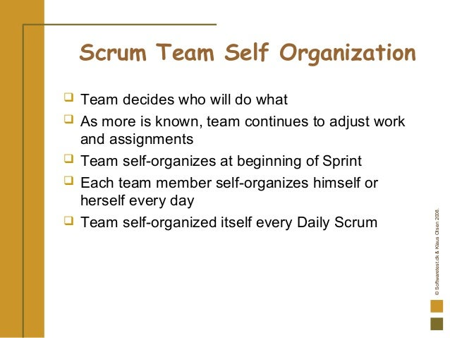 ©Softwaretest.dk&KlausOlsen2008. Scrum Team Self Organization  Team decides who will do what  As more is known, team con...