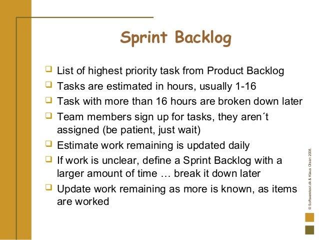 ©Softwaretest.dk&KlausOlsen2008. Sprint Backlog  List of highest priority task from Product Backlog  Tasks are estimated...