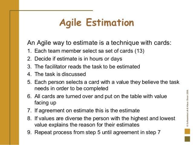 ©Softwaretest.dk&KlausOlsen2008. Agile Estimation An Agile way to estimate is a technique with cards: 1. Each team member ...