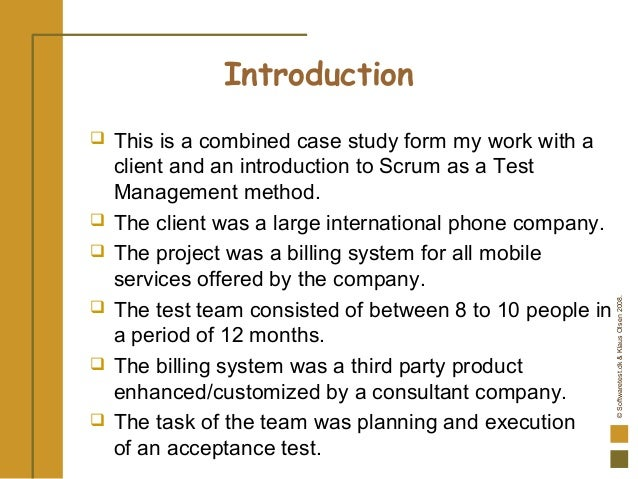 ©Softwaretest.dk&KlausOlsen2008. Introduction  This is a combined case study form my work with a client and an introducti...