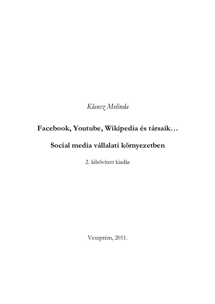 Klausz MelindaFacebook, Youtube, Wikipedia és társaik…   Social media vállalati környezetben             2. kibővített kia...
