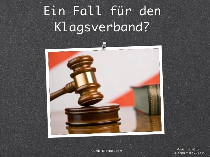 Ein Fall für den Klagsverband?                                 Martin Ladstätter      Quelle: BilderBox.com               ...