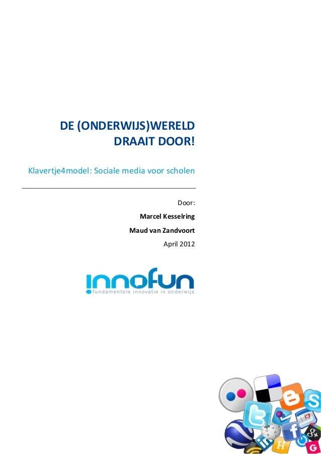 DE (ONDERWIJS)WERELD                DRAAIT DOOR!Klavertje4model: Sociale media voor scholen                               ...