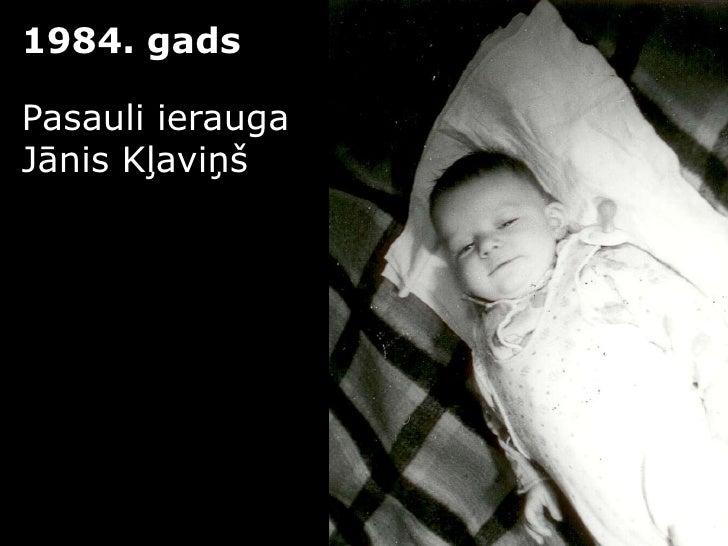 1984. gads<br />Pasauli ierauga <br />Jānis Kļaviņš<br />