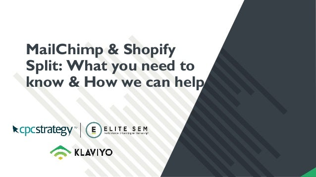 MailChimp & Shopify Split: What you need to know & How we can help