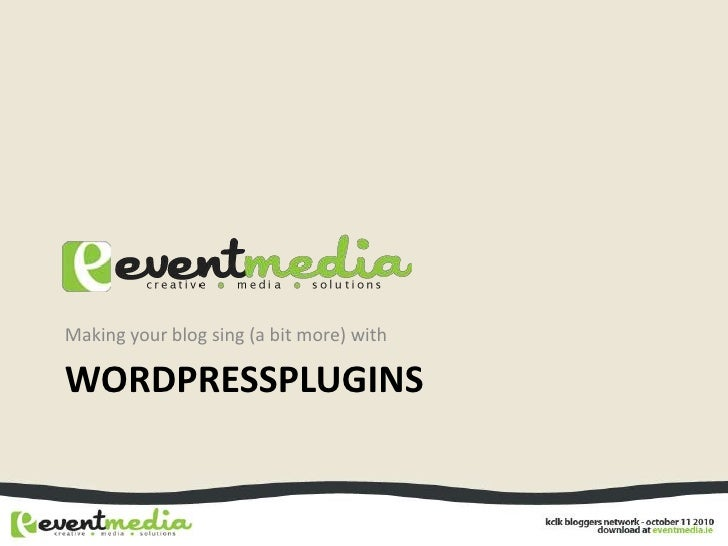 WordpressPlugins<br />Making your blog sing (a bit more) with<br />