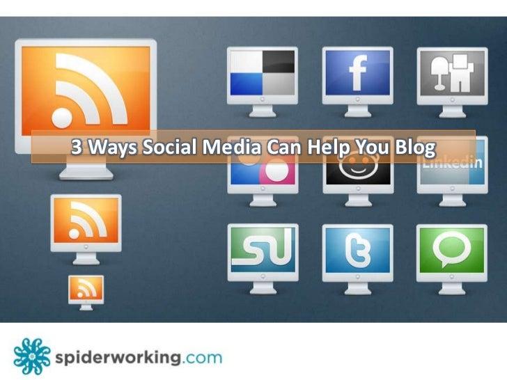 3 Ways Social Media Can Help You Blog<br />