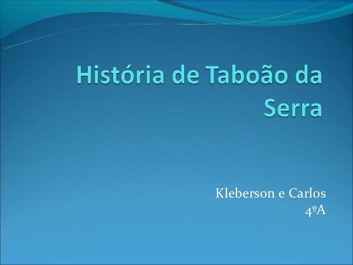 Kleberson e Carlos              4ºA