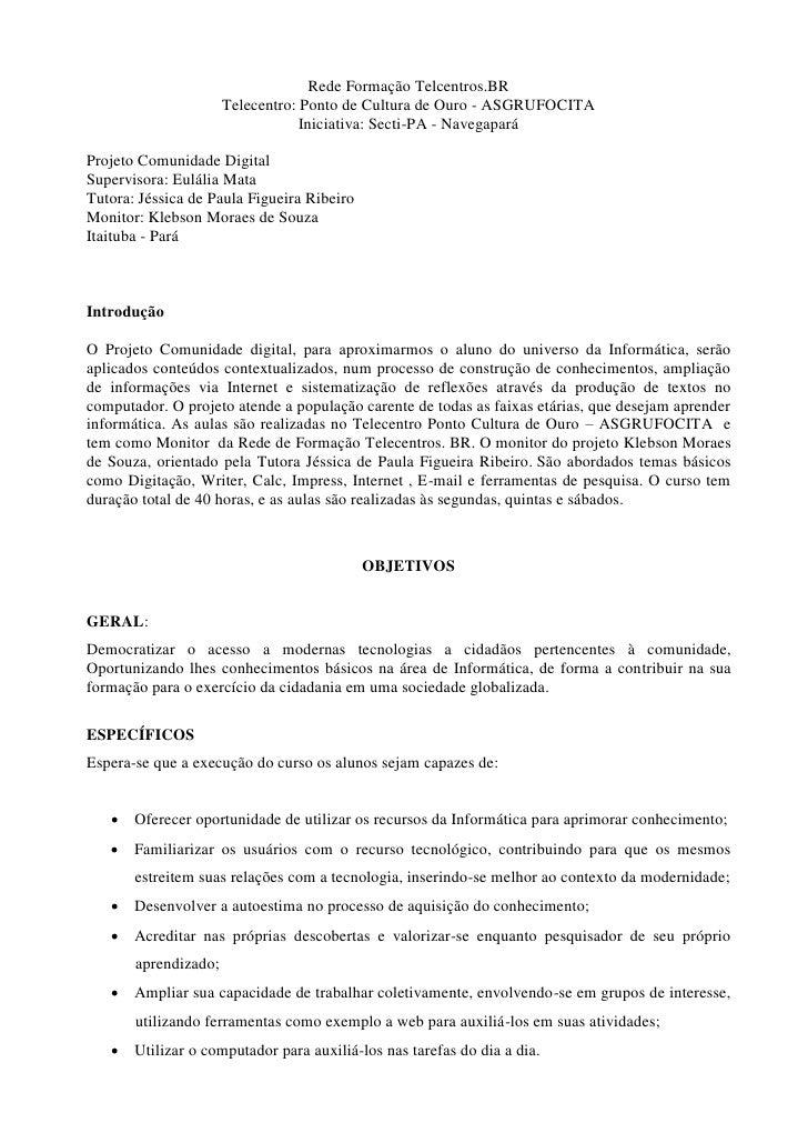 Rede Formação Telcentros.BR                      Telecentro: Ponto de Cultura de Ouro - ASGRUFOCITA                       ...