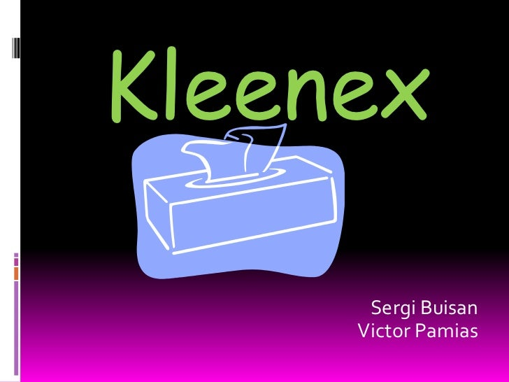 Kleenex<br /> Sergi Buisan  Victor Pamias<br />