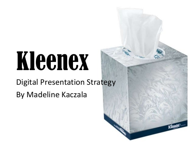 Kleenex Digital Presentation Strategy By Madeline Kaczala