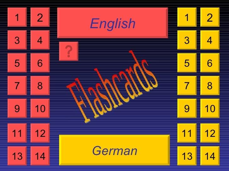 English German Flashcards 1 3 2 4 5 7 6 8 9 10 11 12 13 14 1 3 2 4 5 7 6 8 9 10 11 12 13 14