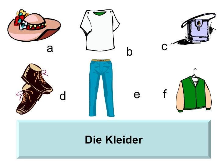 a              b       c    d              e   f        Die Kleider