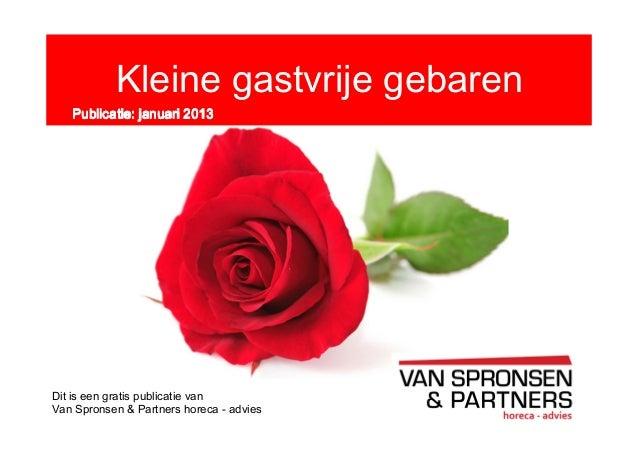 Kleine gastvrije gebaren   Publicatie: januari 2013Dit is een gratis publicatie vanVan Spronsen & Partners horeca - advies