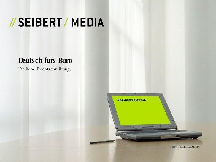 Die liebe Rechtschreibung. Deutsch fürs Büro