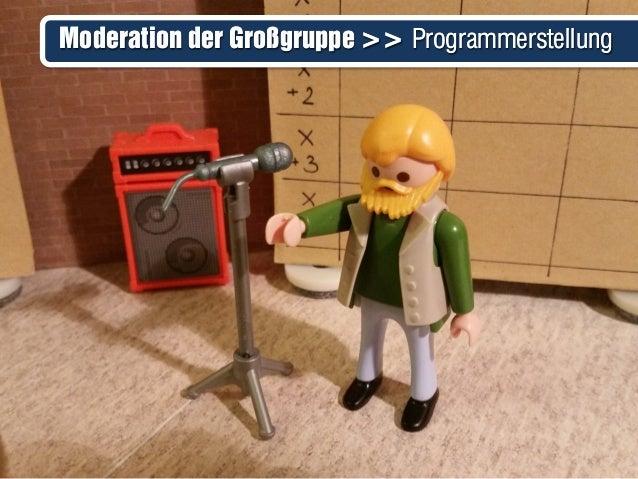 Moderation der Großgruppe >> ProgrammerstellungModeration der Großgruppe >> Programmerstellung