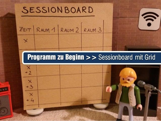 Programm zu Beginn >> Sessionboard mit GridProgramm zu Beginn >> Sessionboard mit Grid