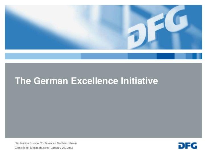 The German Excellence InitiativeDestination Europe Conference / Matthias KleinerCambridge, Massachusetts, January 20, 2012