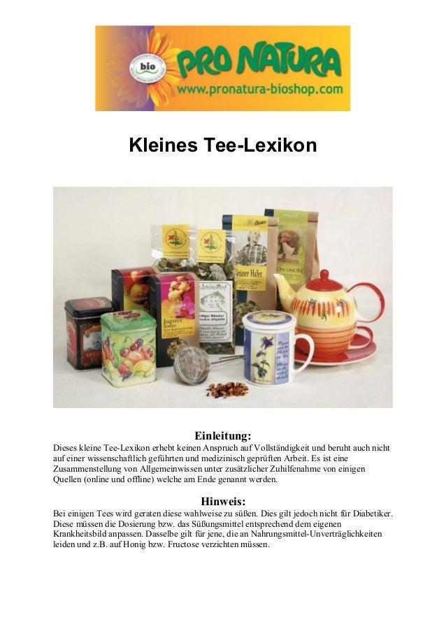 Kleines Tee-Lexikon  Einleitung: Dieses kleine Tee-Lexikon erhebt keinen Anspruch auf Vollständigkeit und beruht auch nich...