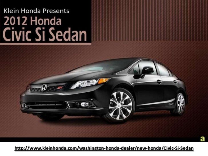 http://www.kleinhonda.com/washington-honda-dealer/new-honda/Civic-Si-Sedan<br />
