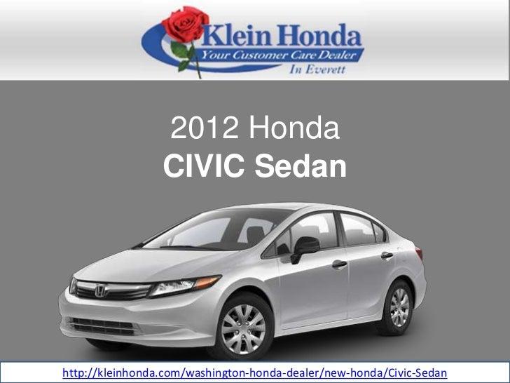 2012 Honda                 CIVIC Sedanhttp://kleinhonda.com/washington-honda-dealer/new-honda/Civic-Sedan