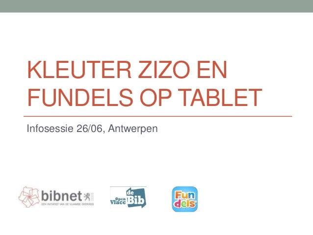 KLEUTER ZIZO EN FUNDELS OP TABLET Infosessie 26/06, Antwerpen