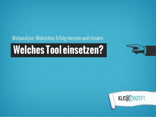 Webanalyse: Webseiten-Erfolg messen und steuernWelchesTooleinsetzen?