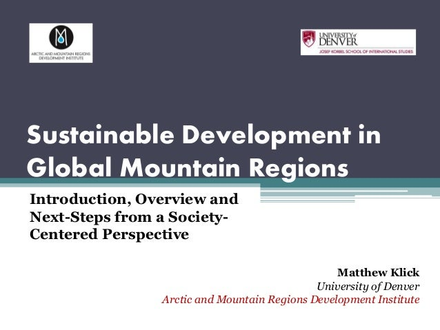 Sustainable Development in Global Mountain Regions Introduction, Overview and Next-Steps from a Society- Centered Perspect...