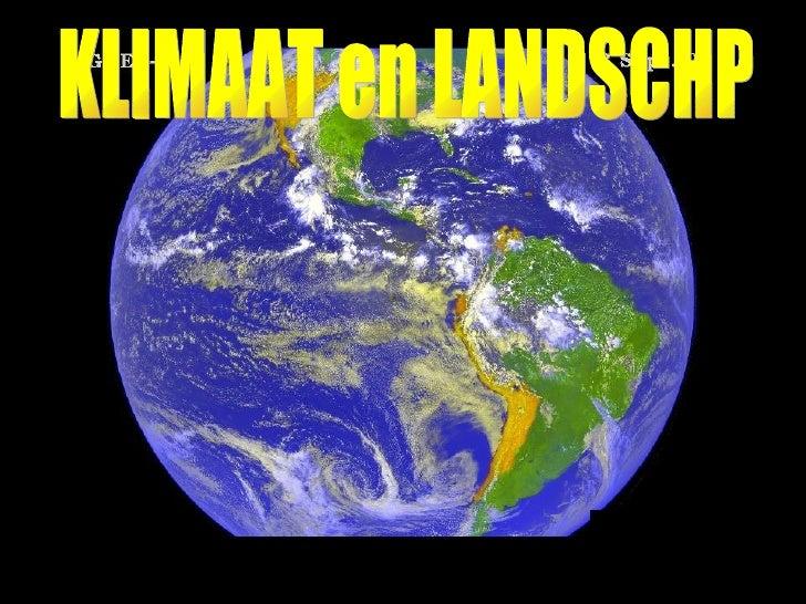 KLIMAAT en LANDSCHP