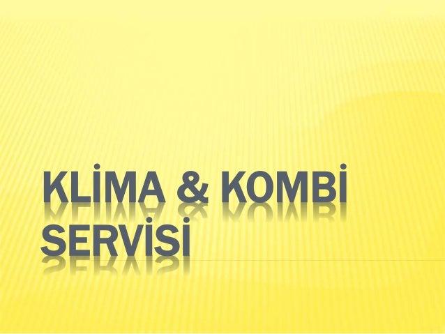 KLİMA & KOMBİ SERVİSİ