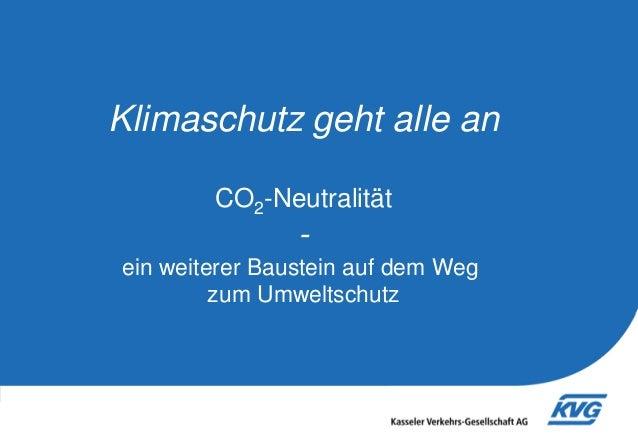 Klimaschutz geht alle an CO2-Neutralität  ein weiterer Baustein auf dem Weg zum Umweltschutz  Dr. Frank Hoster | Fachberei...
