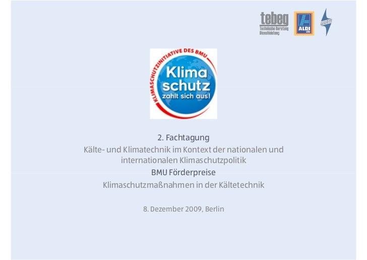2. FachtagungKälte- und Klimatechnik im Kontext der nationalen und          internationalen Klimaschutzpolitik            ...
