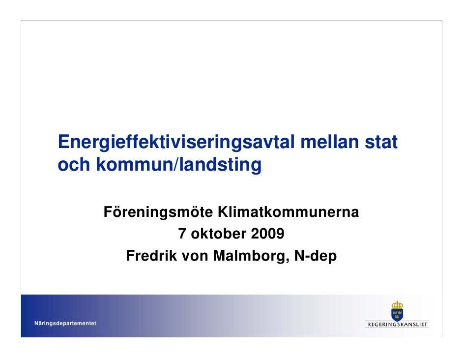 Energieffektiviseringsavtal mellan stat        och kommun/landsting                         Föreningsmöte Klimatkommunerna...
