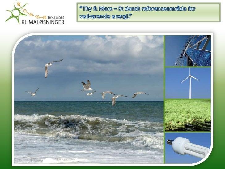 """""""Thy & Mors – Et dansk referenceområde for vedvarende energi.""""<br />"""