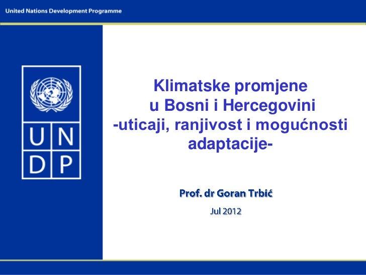Klimatske promjene     u Bosni i Hercegovini-uticaji, ranjivost i mogućnosti            adaptacije-