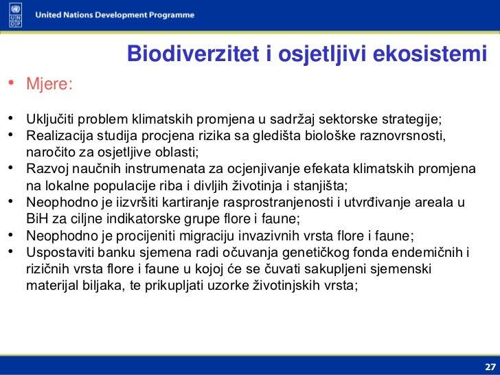 Biodiverzitet i osjetljivi ekosistemi• Mjere:• Uključiti problem klimatskih promjena u sadržaj sektorske strategije;• Real...