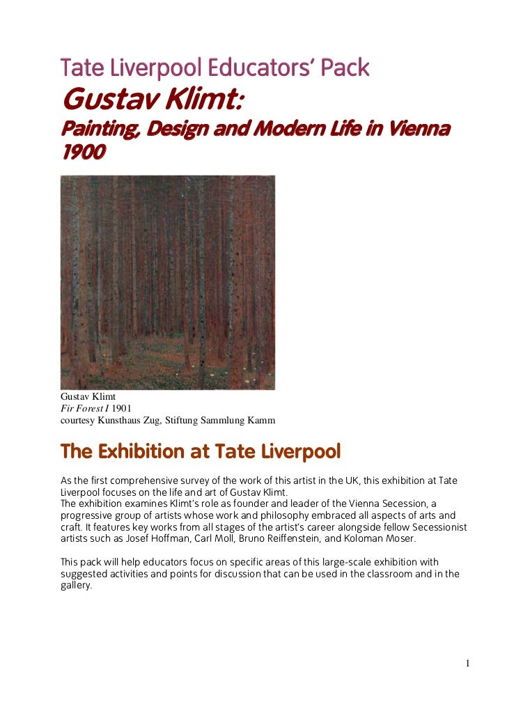 Tate Liverpool Educators' PackGustav Klimt:Painting, Design and Modern Life in Vienna1900Gustav KlimtFir Forest I 1901cour...