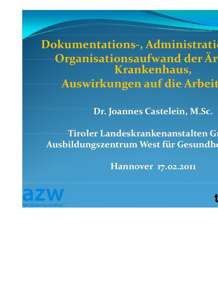 Dokumentations‐,Administrations‐ und  OrganisationsaufwandderÄrzteim            Krankenhaus,   Auswirkungenaufdie...