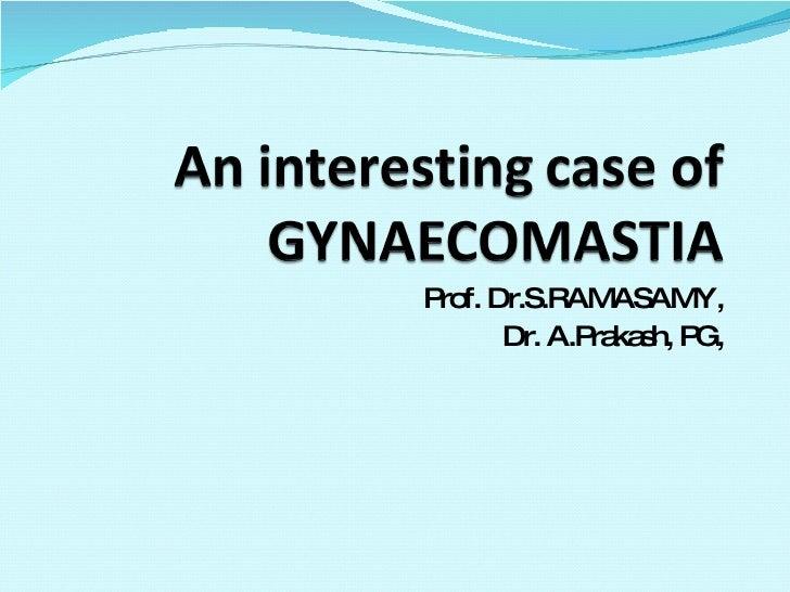 Prof. Dr.S.RAMASAMY, Dr. A.Prakash, PG,