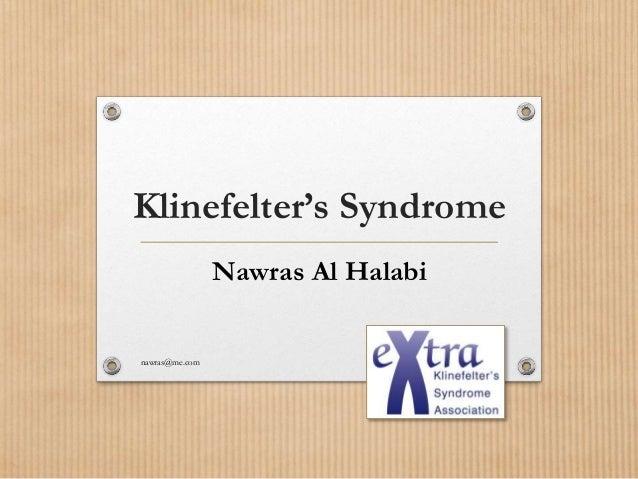 Klinefelter's Syndrome Nawras Al Halabi nawras@me.com