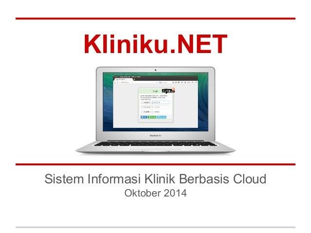 Kliniku.NET  Sistem Informasi Klinik Berbasis Cloud  Oktober 2014