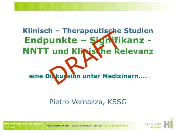 Klinisch – Therapeutische Studien Endpunkte – Signifikanz - NNTT  und Klinische Relevanz Pietro Vernazza, KSSG eine Diskus...