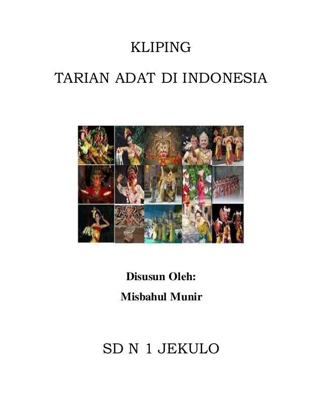 KLIPING TARIAN ADAT DI INDONESIA Disusun Oleh: Misbahul Munir SD N 1 JEKULO