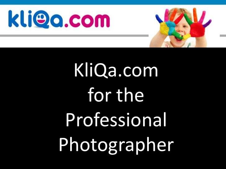 KliQa.com <br />for the Professional Photographer<br />