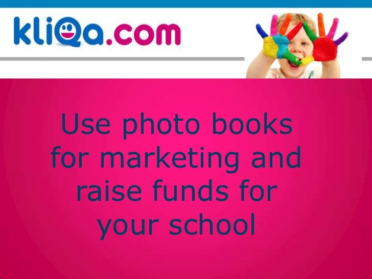 Use photo books for marketing and raise funds for your school<br />