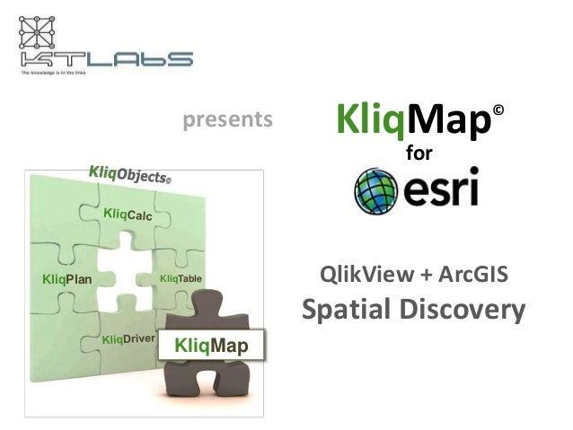presents     KliqMap       ©                                  forKliqPlan   KliqTable       QlikView + ArcGIS             ...