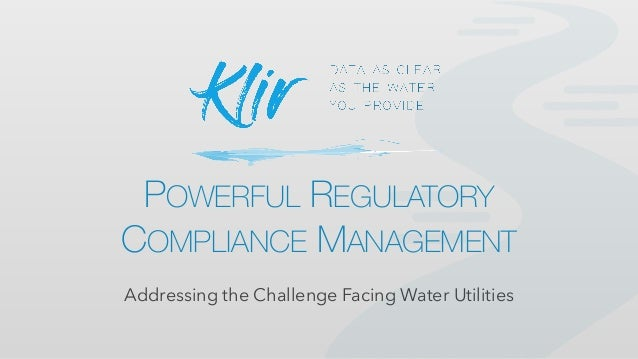 Klir: powerful regulatory compliance management for water