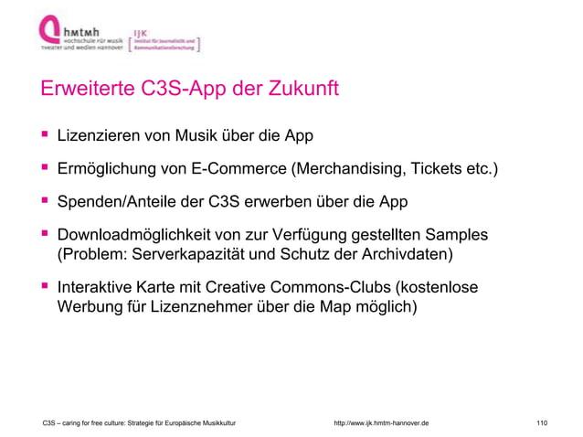 http://www.ijk.hmtm-hannover.de Erweiterte C3S-App der Zukunft  Lizenzieren von Musik über die App  Ermöglichung von E-C...