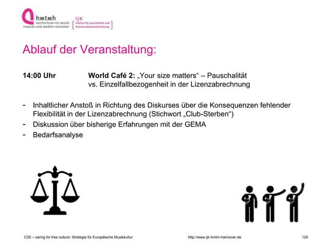 "http://www.ijk.hmtm-hannover.de Ablauf der Veranstaltung: 14:00 Uhr World Café 2: ""Your size matters"" – Pauschalität vs. E..."